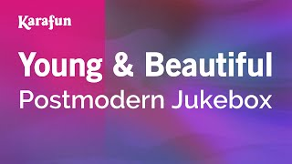 Karaoke Young & Beautiful - Postmodern Jukebox *