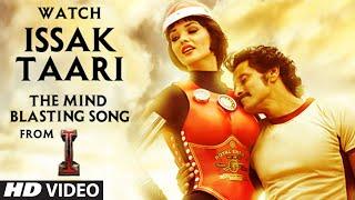 Issak Taari Video Song