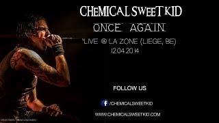Chemical Sweet Kid - Once Again (Live @ La Zone, Liège, Be)
