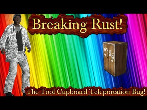 Breaking Rust Episode 17! | The Tool Cupboard Teleportation Bug! (FIXED)