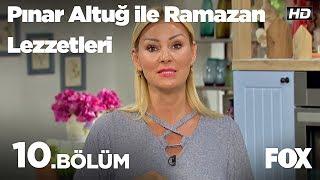 Pınar Altuğ ile Ramazan Lezzetleri 10.Bölüm