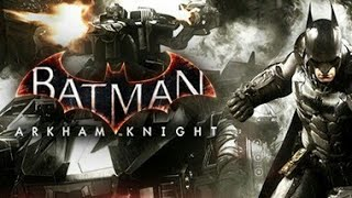 BATMAN ARKHAM KNIGHT PRIMER GAMEPLAY EN ESPAÑOL !!(NO COMENTADO) :( -JuanMI_23