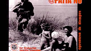 @PATIA NO - El ruido de antes contra los opresores de siempre