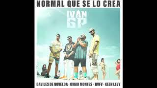 Daviles De Novelda Ft.Omar Montes, Rvfv, Keen Levy - Normal Que Se Lo Crea [REMIX-EDIT](Dani Campos)