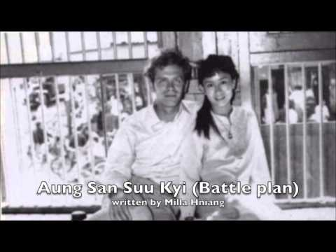 Milla Hniang - Battle Plan ( Aung San Suu Kyi )