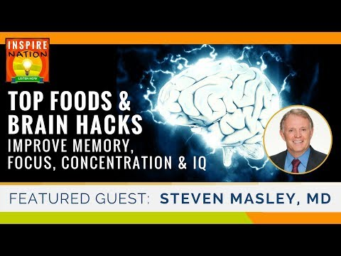 🌟 TOP FOODS FOR YOUR BRAIN! Improve Memory Focus IQ & Prevent Alzheimers @ ANY AGE! DR STEVEN MASLEY