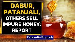 Your honey is adulterated: Top Indian brands fail purity test | Oneindia News