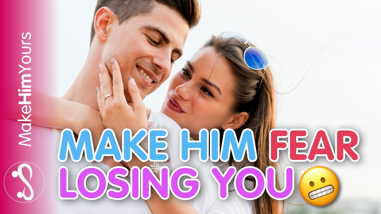 How To Make Him FEAR Losing You | Make A Guy Chase You FOREVER Without Games