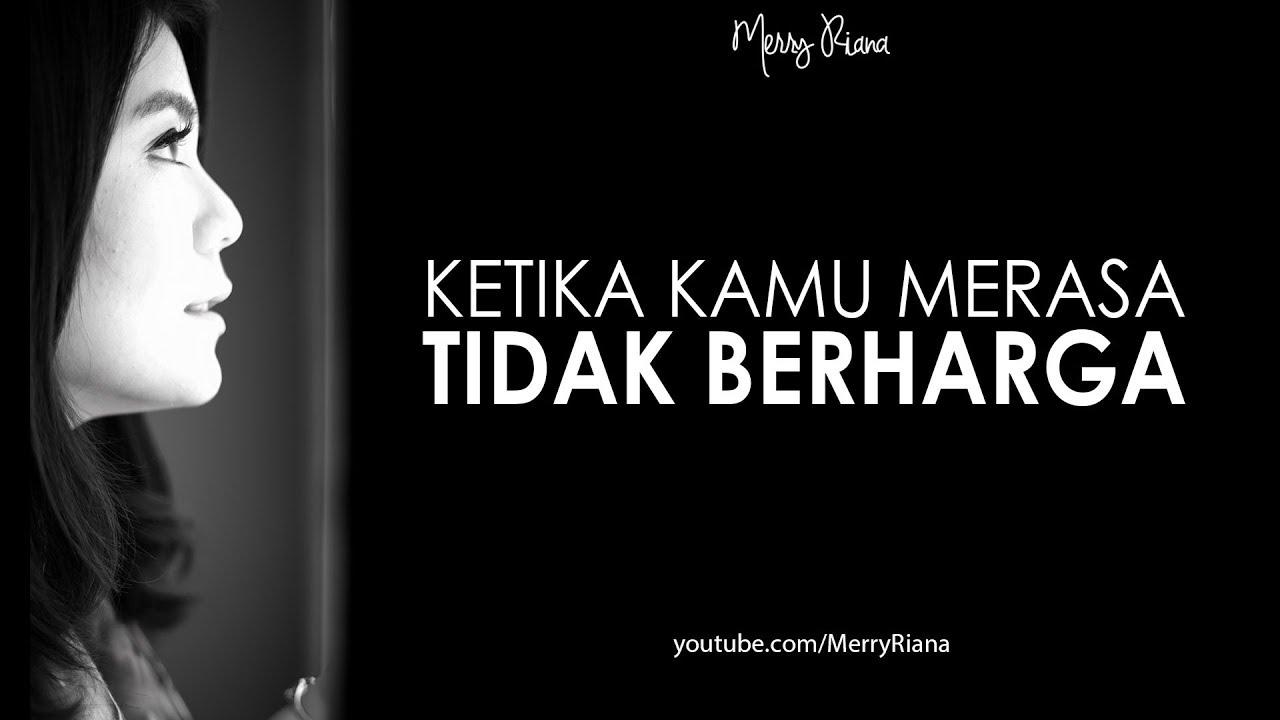 Ketika Kamu Merasa Tidak Berharga Video Motivasi Spoken Word Merry Riana