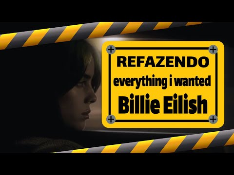 Refazendo everything i wanted da Billie Eilish