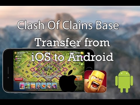 How To Transfer Clash Of Clans Base From IPhone To Android - 100% Working Method