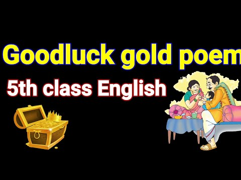 Goodluck gold poem/rhyme, 5th class english rhymes,