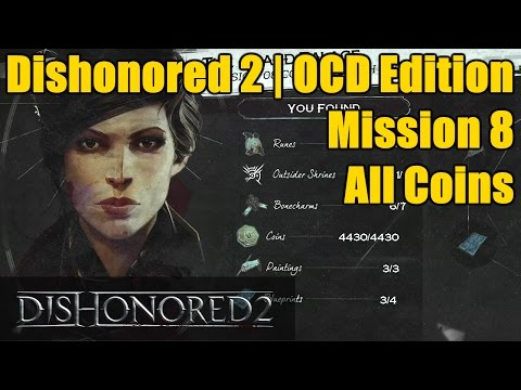 Dishonored 2 Mission 8 All Coins (4430) | OCD Edition | The Grand Palace