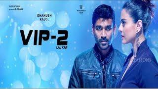 Copy of vip 2 telugu Hindi Dubbed South latest full hd movie(dhanush &kajol)