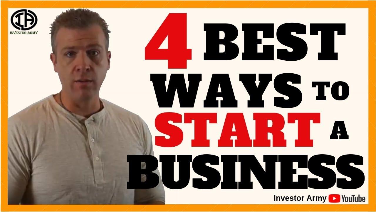 4 Best Ways To Start a Business
