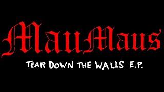 Mau Maus - Tear Down The Walls (Full EP)