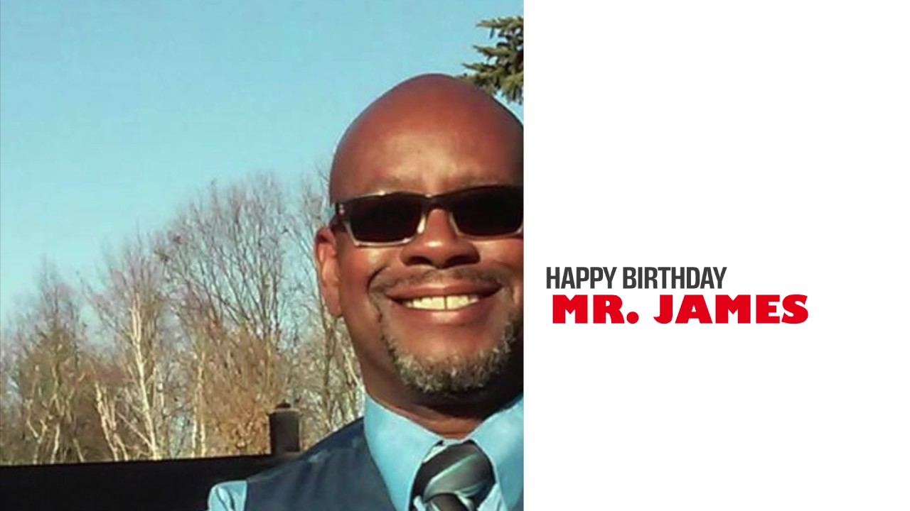 Happy Birthday Mr. James