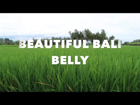 BALI BELLY FACTS & FIXES