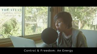 the Atlas Emotions Series Podcast | Control & Freedom: An Energy Teaser