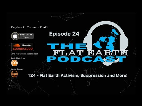 124 - Flat Earth Activism, Suppression and More! thumbnail