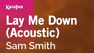 Karaoke Lay Me Down (Acoustic) - Sam Smith * Mp3