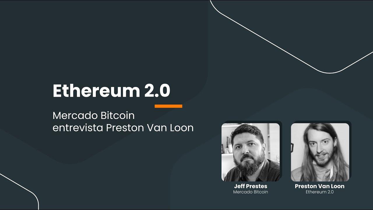 Ethereum 2.0: Entrevista com Preston Van Loon