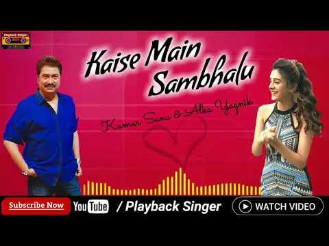 Kaise mai sambhalu chunar jhalke hindi song