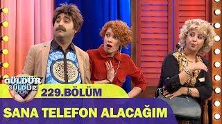 Sana Telefon Alacağım - Güldür Güldür Show 229.Bölüm