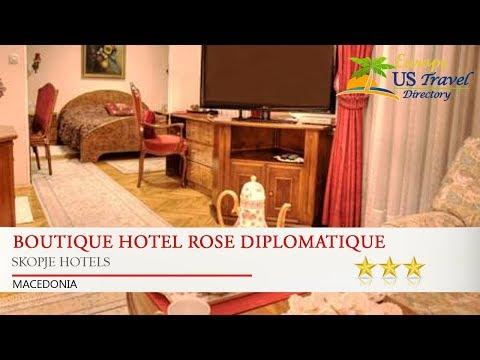 Boutique Hotel Rose Diplomatique - Skopje Hotels, Macedonia