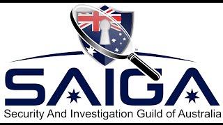 Security and Investigation Guild of Australia (SAIGA)  - www.saiga.org.au
