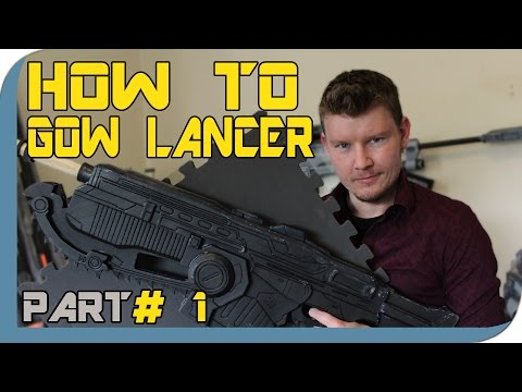 HOW TO: Gears Of War 4 Lancer Cosplay Prop - Part 1
