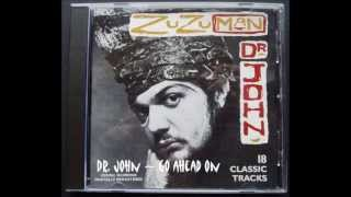 Watch Dr John Go Ahead video