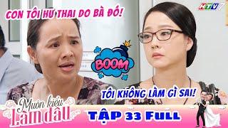 Muôn Kiểu Làm Dâu - Tập 33 Full | Phim Mẹ chồng nàng dâu -  Phim Việt Nam Mới Nhất 2019 - Phim HTV