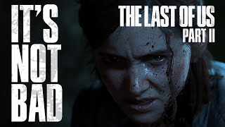 The Last of Us Part II - A Critical Analysis of the Story and the Reactions to It