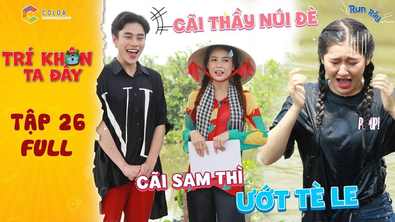 Trí khôn ta đây Tập 26 Full: Chơi chiêu CÃI LÀ THƯỢNG SÁCH đôi bạn Wanbo, Khánh Hà khiến Sam đau đầu