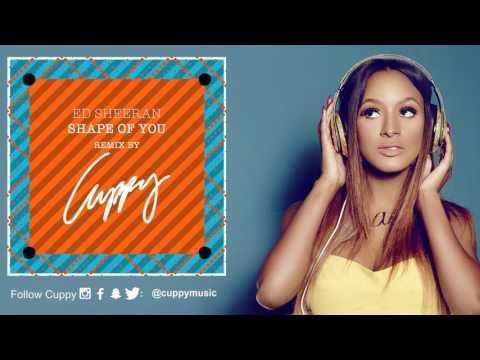 Shape Of You (Cuppy Remix) - Ed Sheeran