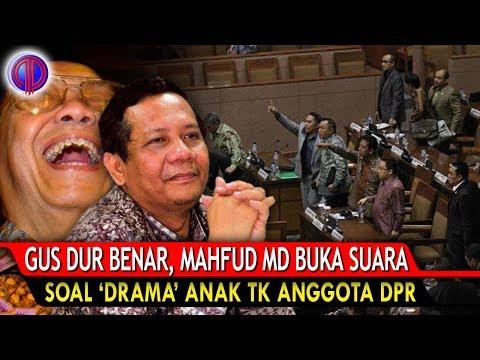 Ternyata Gus Dur Benar! Mahfud MD Bicara Soal 'Drama Anak TK' Anggota DPR