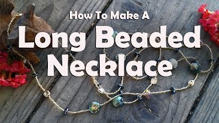 How To Make Jewelry: How To Make A Long Beaded Necklace