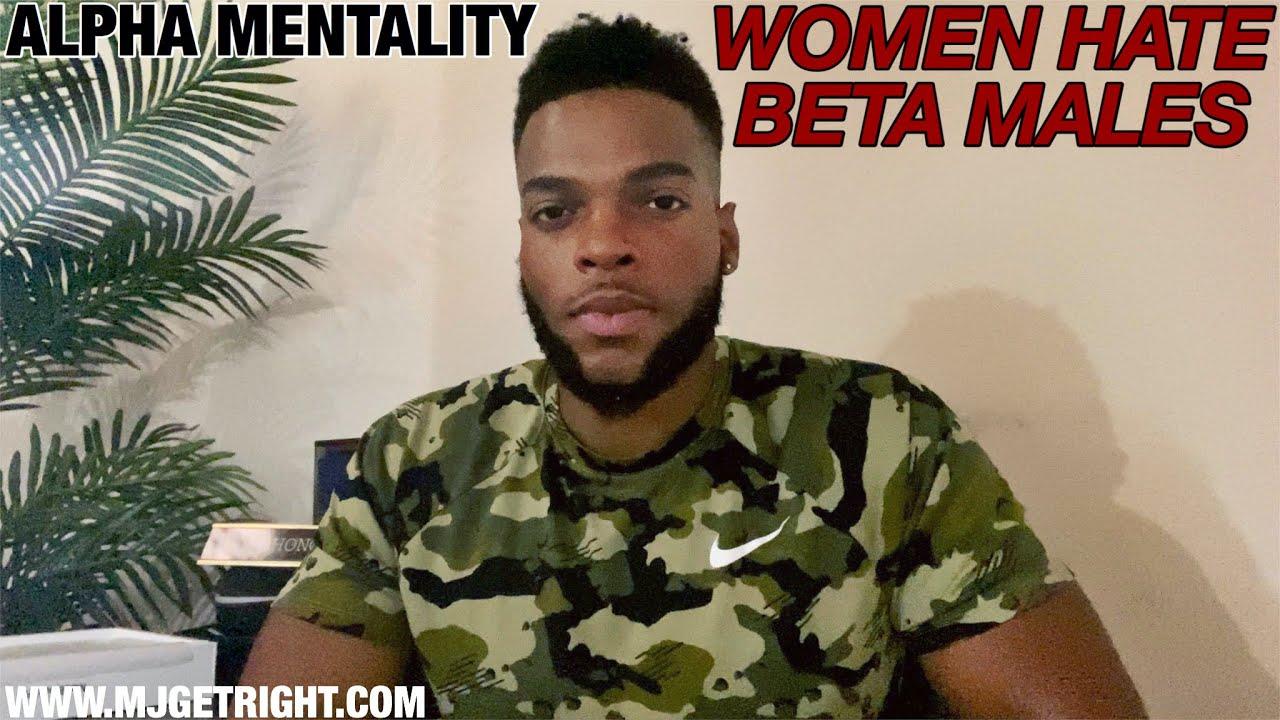 Why Women Hate Beta Males