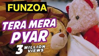 TERA MERA PYAR | Mimi Teddy Bojo Teddy Love Song | Funzoa Funny Hindi Teddy Videos