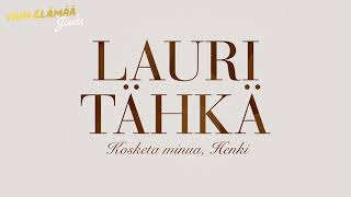 Lauri Tähkä - Kosketa mua, Henki (Vain elämää joulu)
