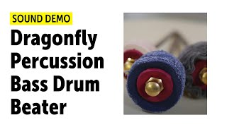 Dragonfly Percussion | Hard Leather, Medium Canvas, Soft Flannel | Bass Drum Beater | Sound Demo