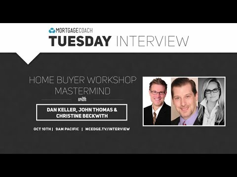 Home Buyer Workshop Mastermind with Dan Keller, Christine Beckwith, John Thomas