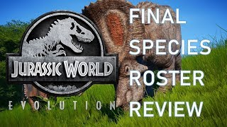 Jurassic World: Evolution - Final Species Roster Review