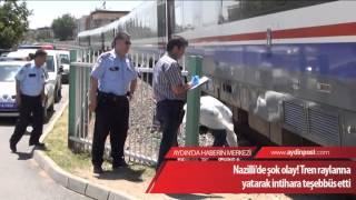 Nazilli'de tren raylarına yatarak intihara teşebbüs etti