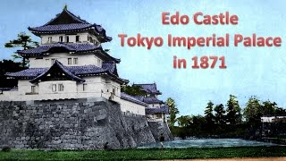 Edo Castle / Tokyo Imperial Palace in 1871 江戸城