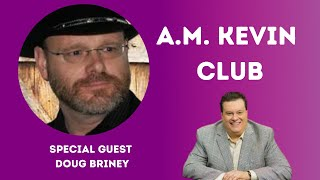 Special Guest Gospel Recording Artist Doug Briney on the A.M. Kevin Club