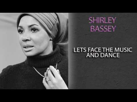 SHIRLEY BASSEY - LETS FACE THE MUSIC AND DANCE