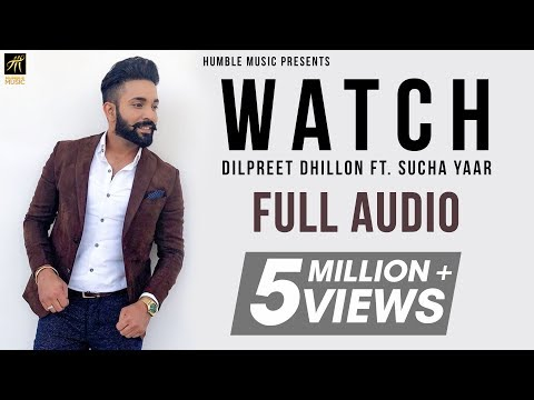 Watch (Full Audio) | Dilpreet Dhillon ft Yaar | Ranjha Yaar | Humble Music