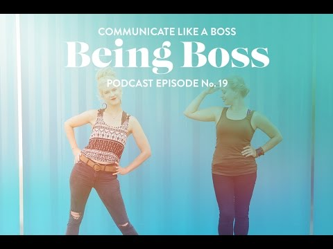 Communicate Like a Boss | Being Boss Podcast